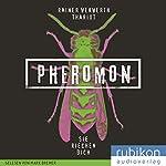 Sie riechen dich (Pheromon 1) | Rainer Wekwerth, Thariot