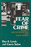 Fear of Crime : Incivility and the Production of a Social Problem, Lewis, Dan A. and Salem, Greta W., 0887380867