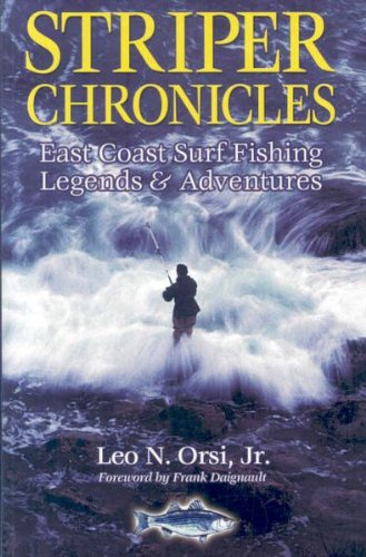 Striper Chronicles: East Coast Surf Fishing Legends & Adventures PDF
