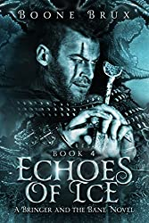 Echoes of Ice: Book 4 (Bringer and the Bane Series)