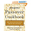 The New York Times Passover Cookbook : More Than 200 Holiday Recipes from Top Chefs and Writers