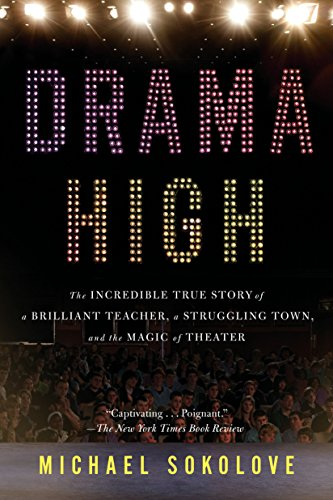 Drama High: The Incredible True Story of a Brilliant Teacher, a Struggling Town, and the Magic of Theater (Best Plays For Community Theater)