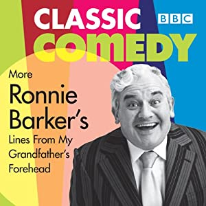 More Ronnie Barker's Lines from My Grandfather's Forehead Radio/TV Program