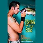 Fishing on the Edge: The Mike Iaconelli Story | Mike Iaconelli, Andrew,Brian Kamenetzky