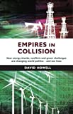 Empires in Collision: How Energy Shocks, Conflicts and Green Challenges are Changing World Politics and Our Lives