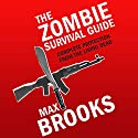 The Zombie Survival Guide: Complete Protection from the Living Dead Audiobook by Max Brooks Narrated by Stephen Hogan