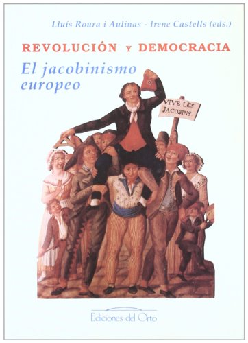 Partida Anejo - Revolución y democracia: El jacobinismo europeo (Colección Anejos de la revista Trienio, ilustración y liberalismo) (Spanish Edition)