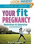 Your Fit Pregnancy: Nutrition & Exerc...