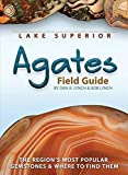 Lake Superior Agates Field Guide (Rocks & Minerals Identification Guides)