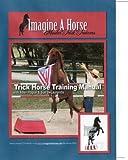 Imagine a Horse Trick Training Manual