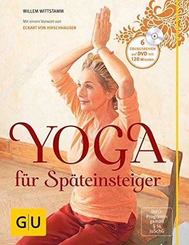 Yoga für Späteinsteiger (mit DVD) (GU Einzeltitel Gesundheit/Fitness/Alternativheilkunde)