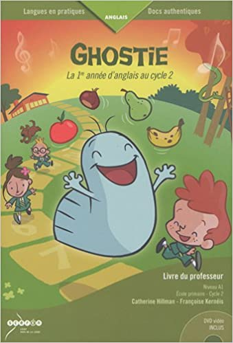 Amazon.fr - Ghostie, la 1re année d'anglais au cycle 2 : Livre du  professeur (1DVD) - Hillman, Catherine, Kernéis, Françoise - Livres