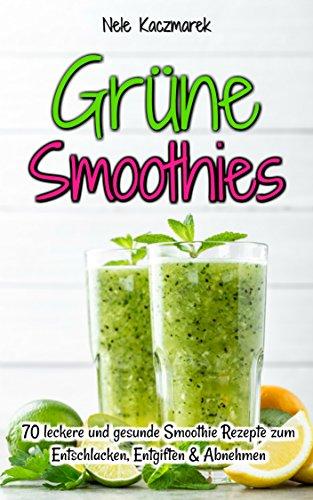 Amazon Com Grune Smoothies Grunen Smoothies 70 Schnelle Und