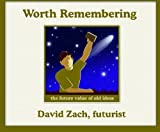 Worth Remembering, David Zach, 1891630032