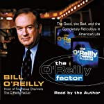 The O'Reilly Factor: The Good, the Bad, and the Completely Ridiculous in American Life | Bill O'Reilly