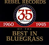 Rebel Records: 35 Years Of The Best In Bluegrass