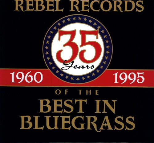 Rebel Records: 35 Years Of The Best In Bluegrass by ProAms