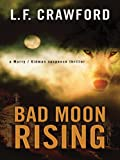 Bad Moon Rising, L. F. Crawford, 1594148589