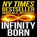 Infinity Born Audiobook by Douglas E. Richards Narrated by Corey Gagne