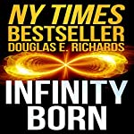 Infinity Born | Douglas E. Richards