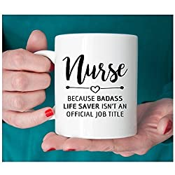 Gift for nurse, Nurse mug, Badass lifesaver official job title, nurse gift ideas, graduation