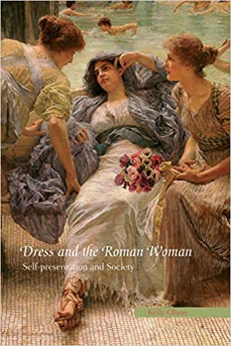 5994cddfaec Amazon.com  Dress and the Roman Woman (9780415414760)  Kelly Olson  Books