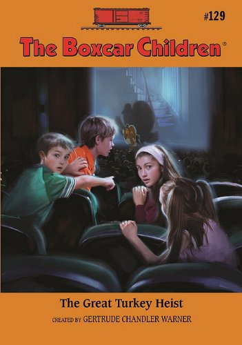 The Great Turkey Heist - Book #129 of the Boxcar Children