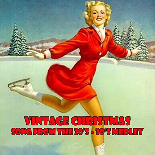 Wonderland Snow - Vintage Christmas Best Songs From the 1920's, 30's & 40's Medley: Santa Claus Is Comin' To Town / White Christmas / Let It Snow! Let It Snow! Let It Snow! / The Christmas Song / Here Comes Santa Claus / Winter Wonderland / Merry Christmas / Sleigh Ride /