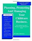 img - for Planning, Promoting and Managing Your Childcare Business by Colleen Martinson (2003-12-04) book / textbook / text book
