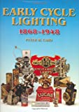 Early Cycle Lighting: 1868-1948 (Crowood Collectors' Series)