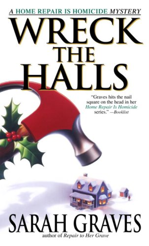 Wreck the Halls: A Home Repair is Homicide Mystery