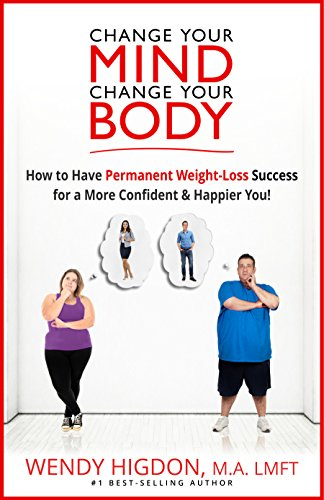 Change Your Mind, Change Your Body by Wendy Higdon ebook deal