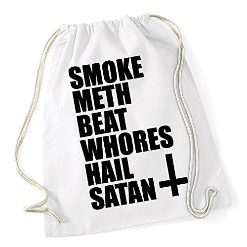 Smoke Meth Beat Whores Hail Satan Gymsack White Certified Freak