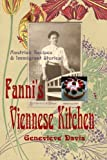 Fanni's Viennese Kitchen: Austrian Recipes  and  Immigrants