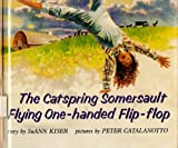 The Catspring Somersault, Flying One-Handed Flip-Flop, SuAnn Kiser, 0531086437