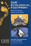 Our Ecological Footprint: Reducing Human Impact on the Earth (New Catalyst Bioregional Series) (Paperback)