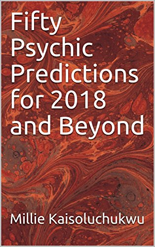 _FULL_ Fifty Psychic Predictions For 2018 And Beyond. Liderar pricing Porur DETROIT compras delle