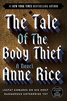 The Tale of the Body Thief (The Vampire Chronicles, Book 4) by [Rice, Anne]