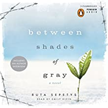 Between Shades of Gray Audiobook by Ruta Sepetys Narrated by Emily Klein