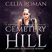 Cemetery Hill: Sunshine Walkingstick, Book 3 | Celia Roman