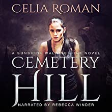 Cemetery Hill: Sunshine Walkingstick, Book 3 Audiobook by Celia Roman Narrated by Rebecca Winder
