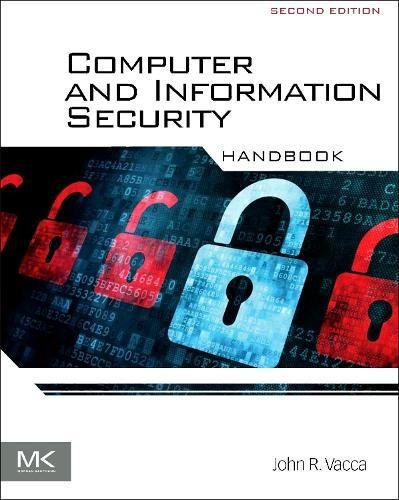 Computer and Information Security Handbook, Second Edition by Morgan Kaufmann