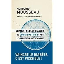 Comment se débarrasser du diabète de type 2 sans chirurgie ni médicament (French Edition)