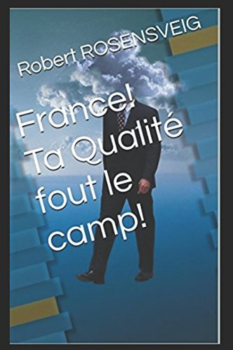 Download France! Ta Qualité fout le camp! (French Edition) ebook