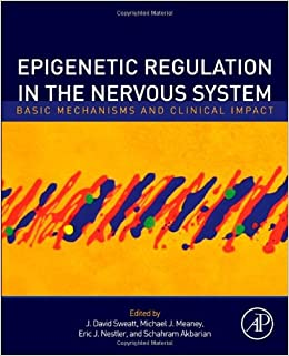 Book Epigenetic Regulation in the Nervous System: Basic Mechanisms and Clinical Impact