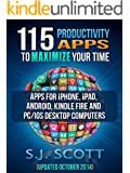 115 Productivity Apps to Maximize Your Time: Apps for iPhone, iPad, Android, Kindle Fire and PC/iOS Desktop Computers (Updated: October 2014)