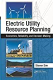 Electric Utility Resource Planning: Economics, Reliability, and Decision-Making