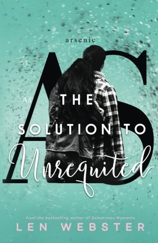 The Solution to Unrequited (The Science of Unrequited) (Volume 2)