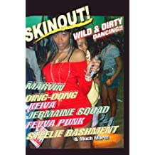 SKINOUT: Wild & Dirty Dancing