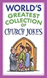World s Greatest Collection/Church Jokes [WORLDS GREATEST COLLECTION/CHU]